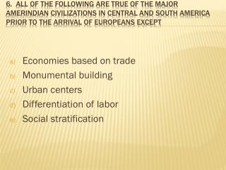 Economies based on trade Monumental building  Urban centers Differentiation of labor