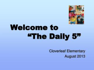 "Welcome to         ""The Daily 5"""