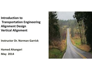 Introduction to  Transportation Engineering Alignment  Design Vertical Alignment