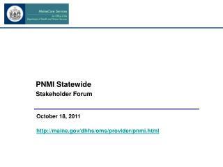 PNMI Statewide  Stakeholder Forum