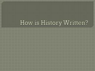 How is History Written?
