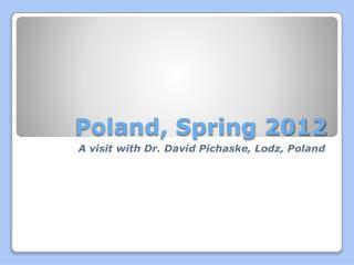 Poland, Spring 2012