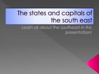The states and capitals of the south east