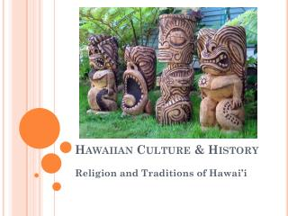 Hawaiian  Culture & History