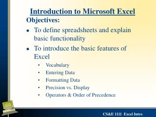Objectives: To define spreadsheets and explain basic functionality