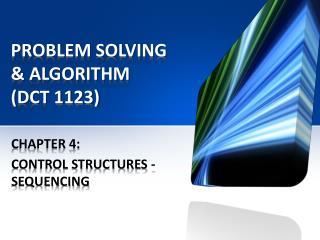 PROBLEM SOLVING & ALGORITHM  (DCT 1123)