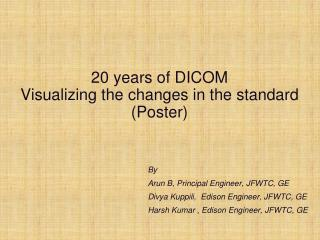 20  years of  DICOM Visualizing  the changes in the standard  (Poster)