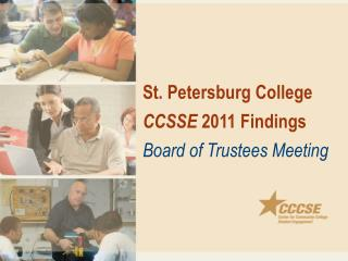 St. Petersburg College CCSSE  2011 Findings Board of Trustees Meeting