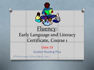 Fluency : Early Language and Literacy Certificate, Course 1