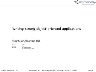 Writing strong object-oriented applications Copenhagen,  November 2009 Version:	 1.0