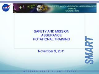 SAFETY AND MISSION ASSURANCE  ROTATIONAL TRAINING November 9, 2011
