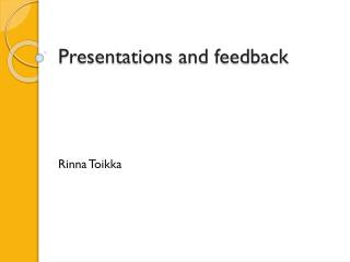 Presentations  and feedback