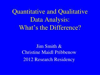 Quantitative and Qualitative Data Analysis:  What�s the Difference?