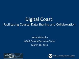 Digital Coast: Facilitating Coastal Data Sharing and Collaboration