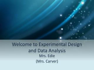 Welcome to Experimental Design and Data Analysis