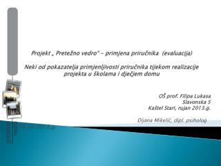 OŠ  prof. Filipa  Lukasa Slavonska 5 Kaštel Stari, rujan 2013.g.