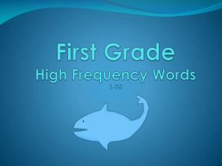 First Grade High Frequency Words 1-75