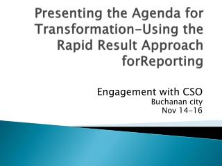 Presenting the Agenda for Transformation-Using the Rapid Result Approach  forReporting