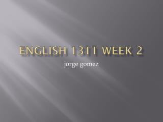 English 1311 Week 2