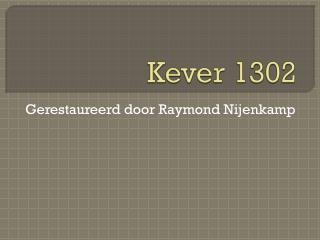 Kever 1302