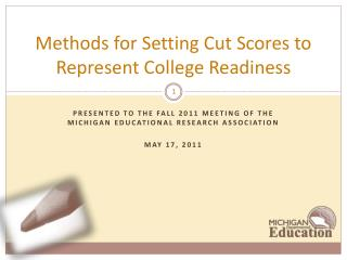 Methods for Setting Cut Scores to Represent College Readiness