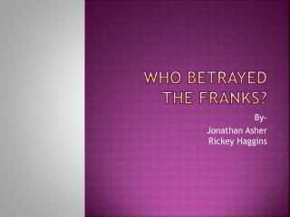 Who Betrayed the Franks?