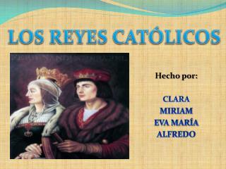 Hecho por: CLARA MIRIAM EVA MARÍA ALFREDO