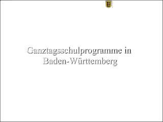 Ganztagsschulprogramme in  Baden-W rttemberg