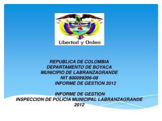 REPUBLICA  DE COLOMBIA DEPARTAMENTO DE BOYACA MUNICIPIO DE LABRANZAGRANDE NIT  800099206-08