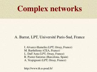 Complex networks     A. Barrat, LPT, Universit  Paris-Sud, France