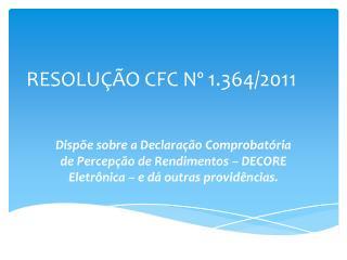 RESOLUÇÃO CFC Nº 1.364/2011