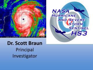 Dr. Scott Braun Principal Investigator