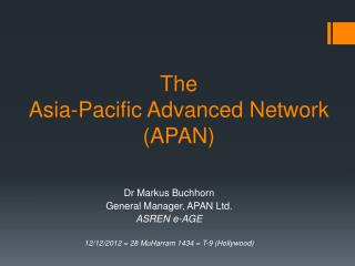 The  Asia-Pacific Advanced Network (APAN)