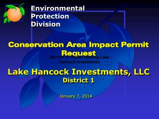 Conservation Area Impact Permit Request Lake Hancock Investments, LLC District 1