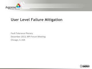 User Level Failure Mitigation