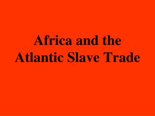 Africa and the Atlantic Slave Trade