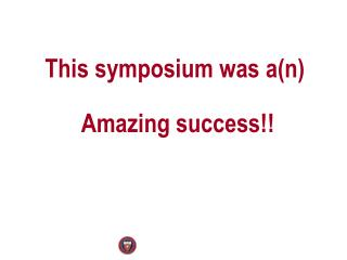 This symposium was  a(n )