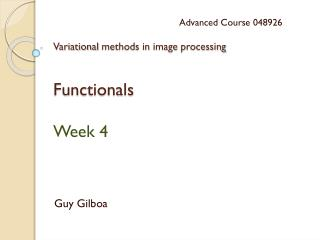 Variational  methods in image  processing Functionals Week  4