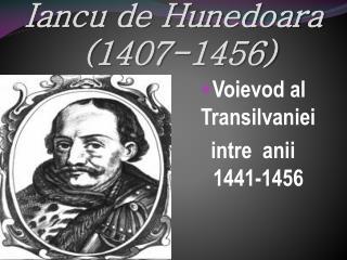 Iancu de Hunedoara  (1407-1456)