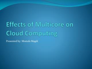 Effects of  Multicore  on Cloud Computing