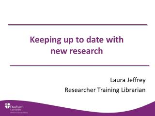 Keeping up to date with  new research