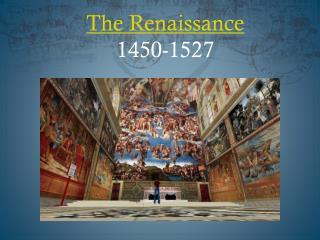 The  Renaissance 1450 -1527