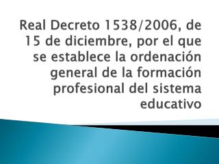 Real Decreto 1538/2006