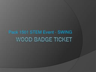 Wood badge ticket
