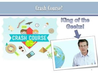 Crash Course!