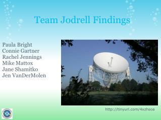 Team Jodrell Findings