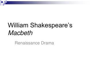 William Shakespeare�s  Macbeth