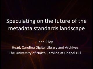 Speculating on the future of the metadata standards landscape