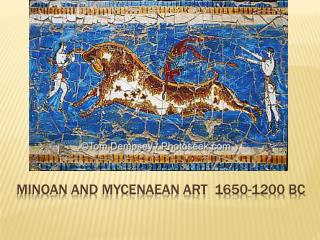 Minoan and Mycenaean Art  1650-1200  BC