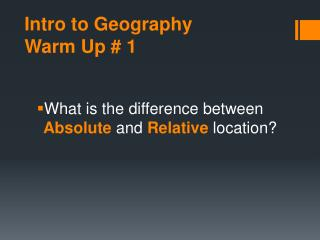 Intro to Geography Warm Up # 1